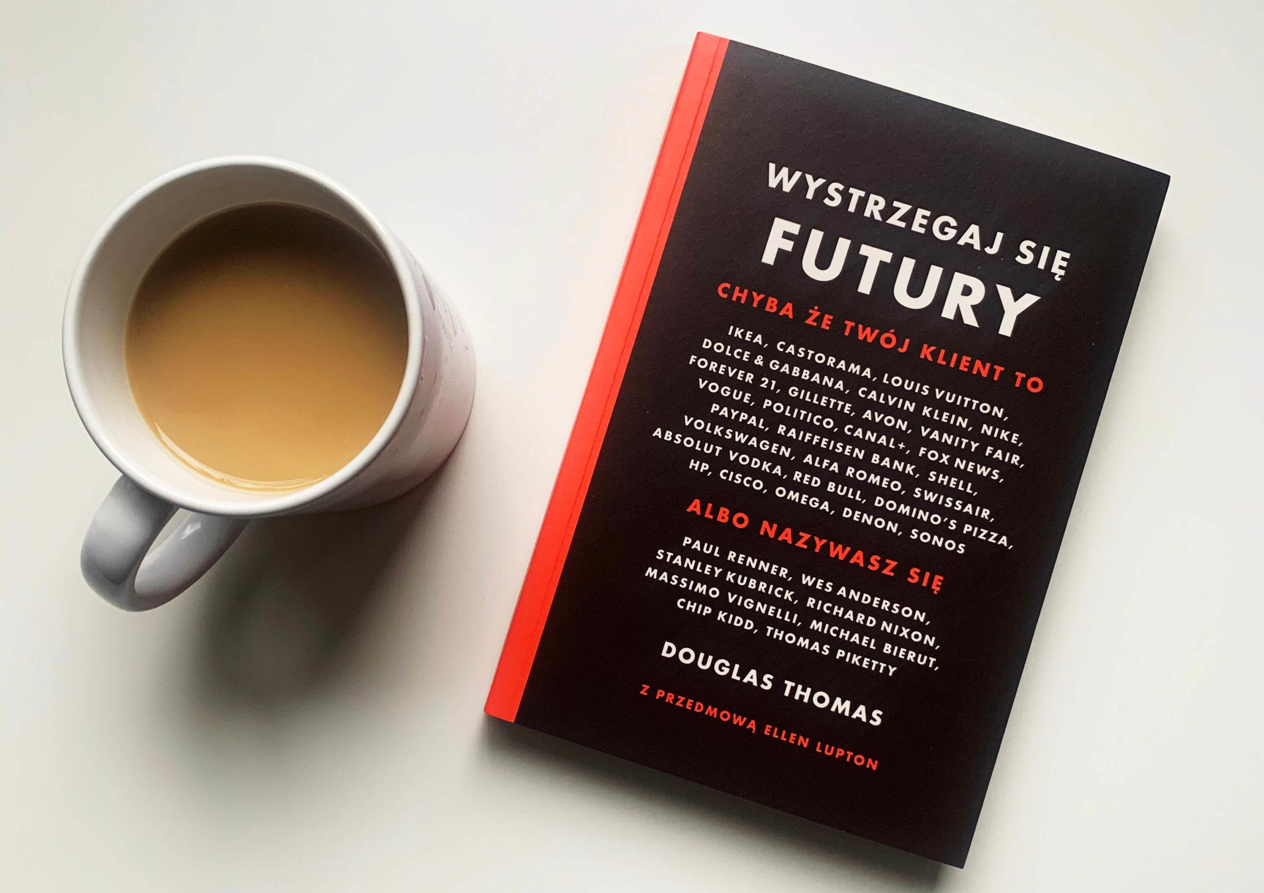 Recenzja książki Wystrzegaj się futury – Douglasa Thomasa